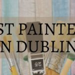 The 8 Best Painters in Dublin