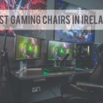 The 5 Best Gaming Chairs in Ireland