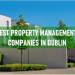 The 6 Best Property Management Companies in Dublin