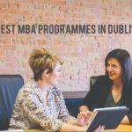 The 5 Best MBA Programmes in Dublin