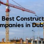 The 6 Best Construction Companies in Dublin