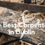 The 5 Best Carpenters in Dublin